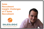 Sales Recruitment Insights- Challenges of IT Sales Recruitment