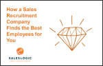 How a Sales Recruitment Company Finds the Best Employees for You