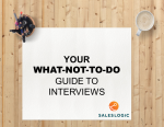 Sales Recruiter Insight Series: The 'what-not-to-do guide' to interviews