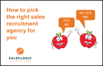 How to pick the right sales recruitment agency for you