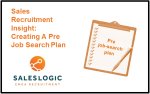 Sales Recruitment Insight: Creating a Pre-Job Search Plan