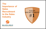 The Importance of Sales Recruitment to the Sales Industry