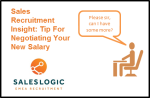 Sale Recruitment Insight: Tip For Negotiating Your New Salary