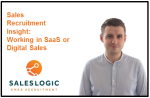 Sales Recruitment Insight: Working in SaaS or Digital sales